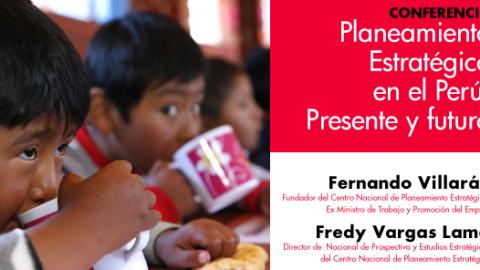 Conferencia: Planeamiento Estratégico en el Perú: presente y futuro