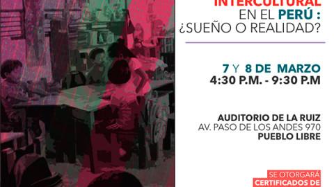 Seminario Taller: La Educación Intercultural en el Perú ¿sueño o realidad?