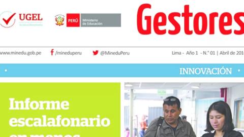 Boletín Gestores del MINEDU difunde  avances en gestión de UGEL