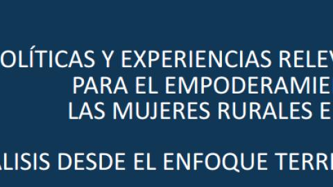 Políticas y Experiencias Territoriales Relevantes para el Empoderamiento de las Mujeres Rurales. Perú