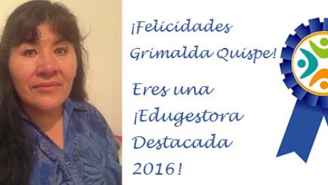 Edugestora destacada 2016 ¡Felicidades Grimalda Quispe!