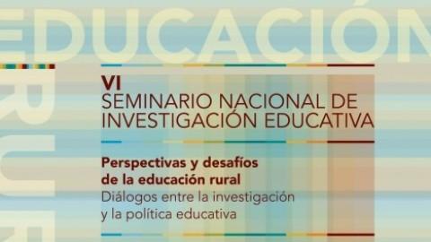 A pocos días del Seminario Nacional de Investigación Educativa