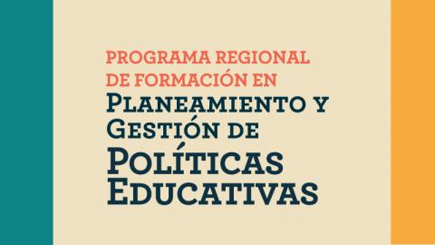 Abren inscripciones a Programa Regional de Formación en Planeamiento y Gestión de Políticas Educativas